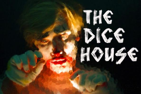 """Periscope Productions' """"The Dice House""""."""